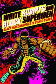 White Scripts and Black Supermen
