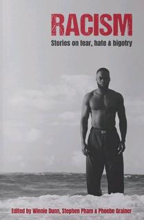 Racism: Stories of Fear, Hate & Bigotry
