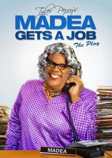 Tyler Perry's Madea Gets A Job - The Play