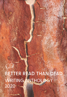 Better Read Than Dead Writing Anthology 2020